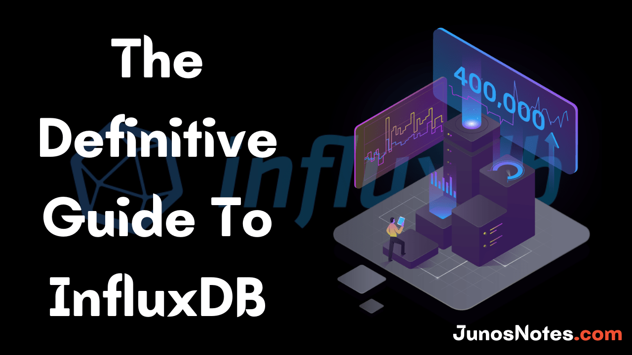 Definitive Guide To InfluxDB