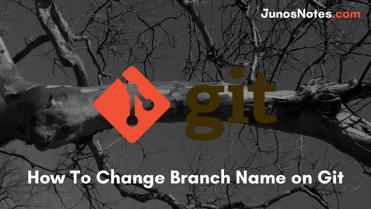 How To Change Branch Name on Git