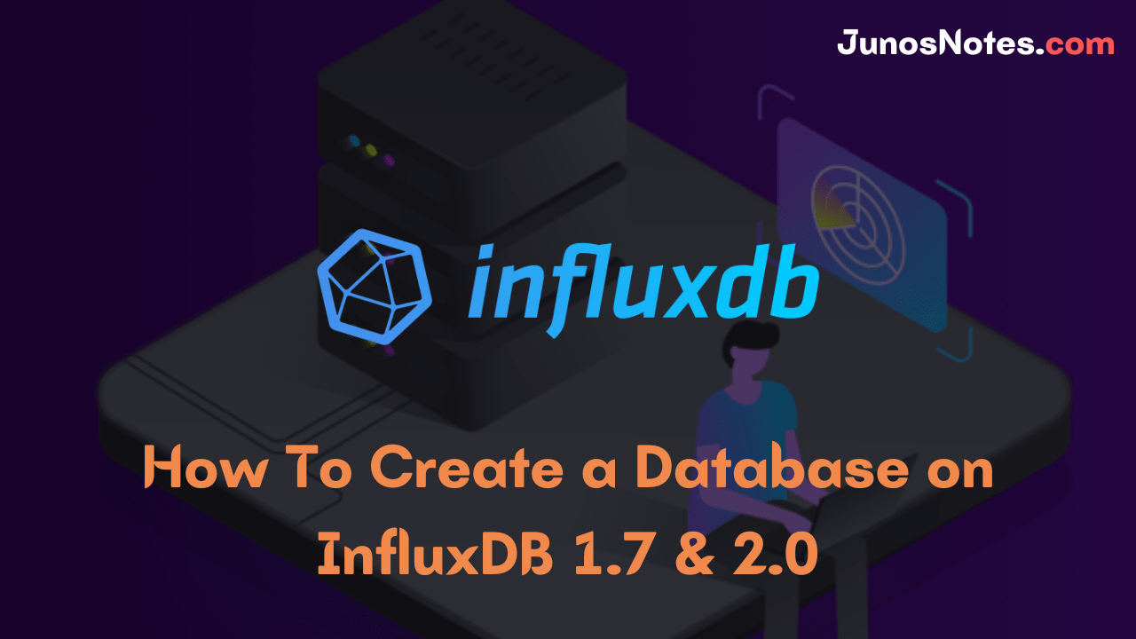 How To Create a Database on InfluxDB 1.7 & 2.0