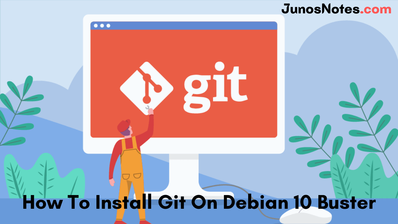 How To Install Git On Debian 10 Buster