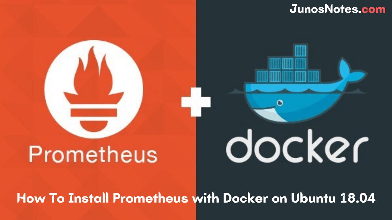 How To Install Prometheus with Docker on Ubuntu 18.04