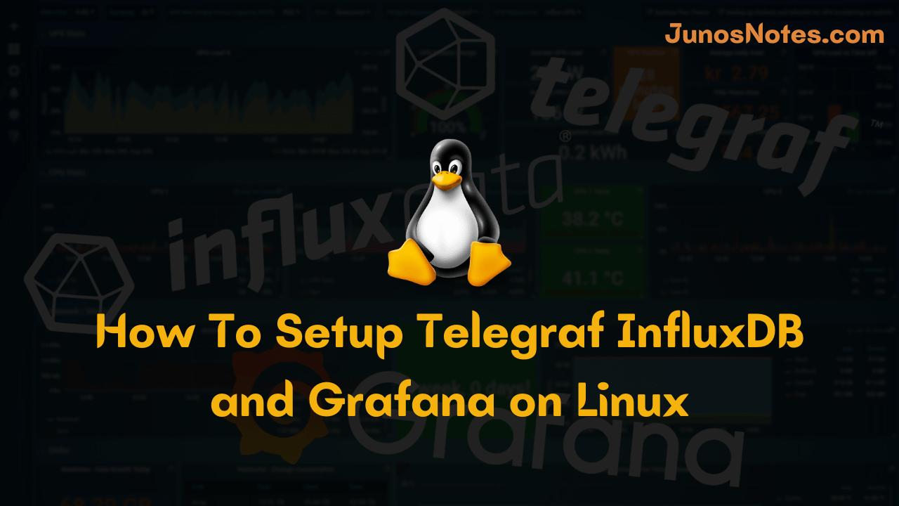 How To Setup Telegraf InfluxDB and Grafana on Linux