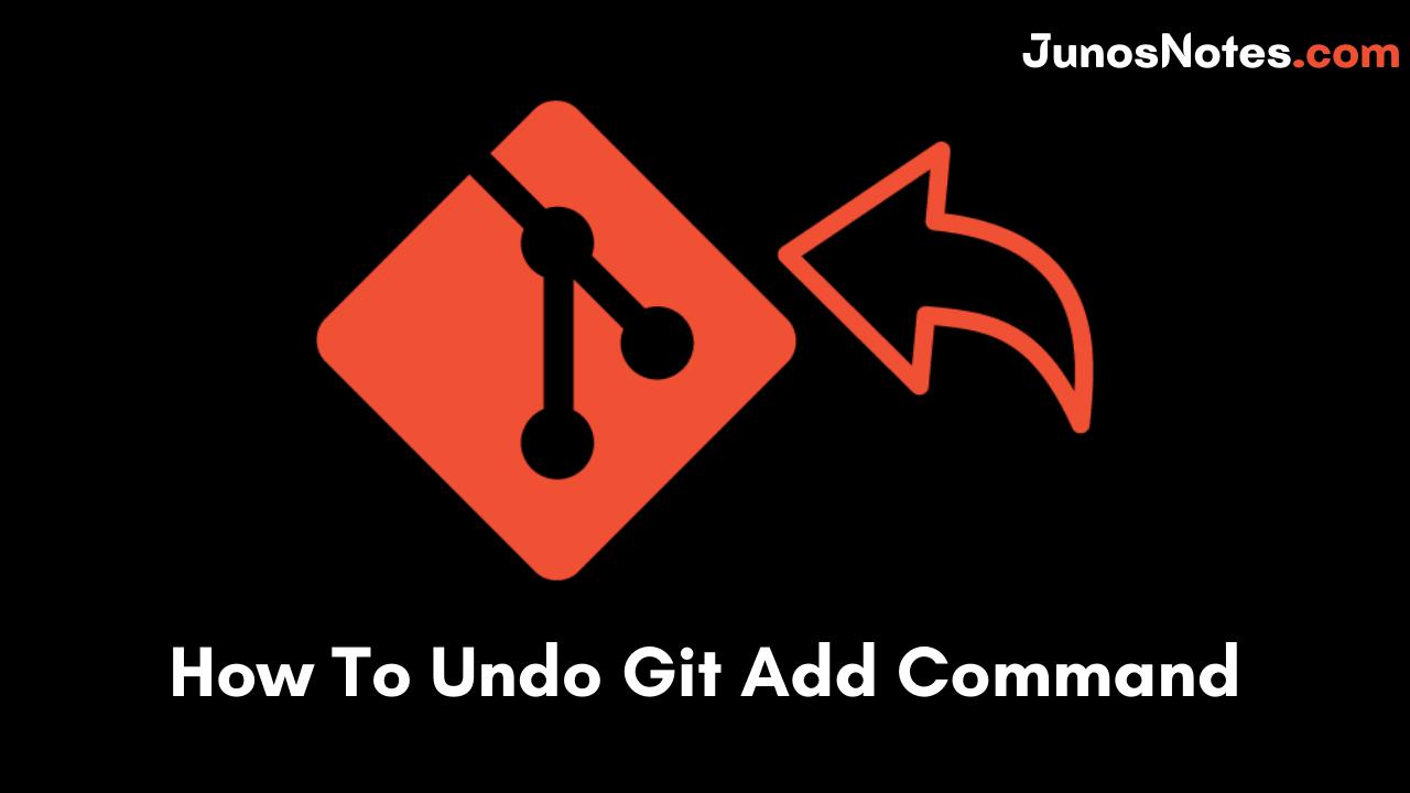How To Undo Git Add Command